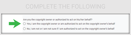 """Select """"Yes, I am the copyright owner or am authorized to act on the copyright owner's behalf."""""""