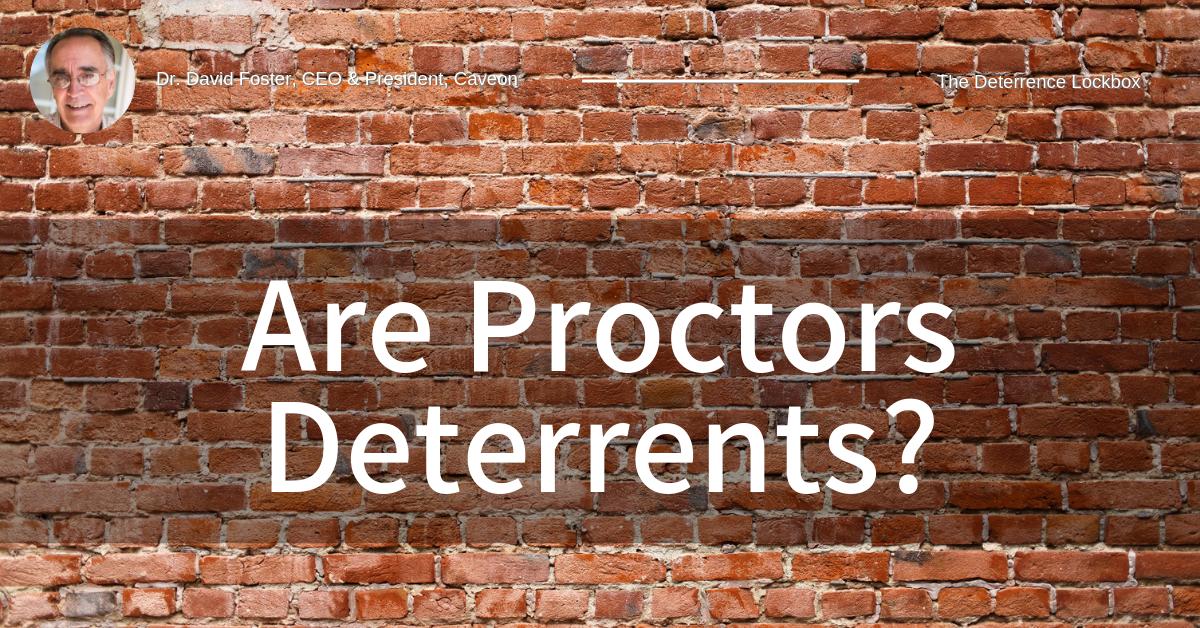 Are Proctors Deterrents?